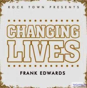 Frank Edwards - Changing Lives